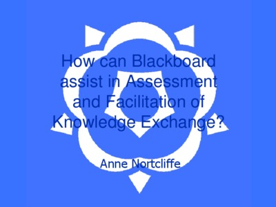 How can Blackboard assist in Assessment and Facilitation of